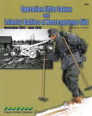 Concord Books 6530: Operation Little Saturn and Infantry Battles of Heeresgruppe Süd December 1942 - June 1943