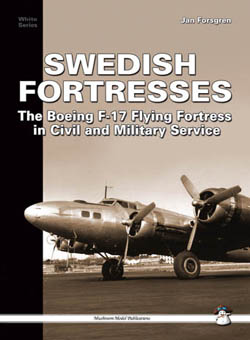 Swedish Fortresses: The Boeing B-17 Fortress in Civil and Military Service