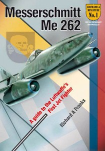 The Messerschmitt Me 262 by Richard Franks: Valiant Wings Airframe & Miniature Series