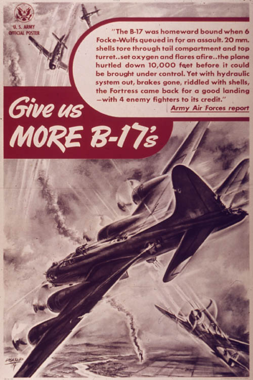 Give Us More B-17s WWII US Army War Poster