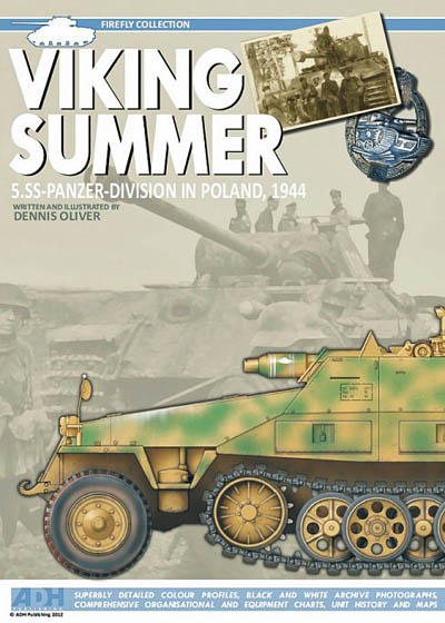 Viking Summer: 5th Waffen SS Panzer Division in Poland, 1944 (Firefly Collection No. 1)