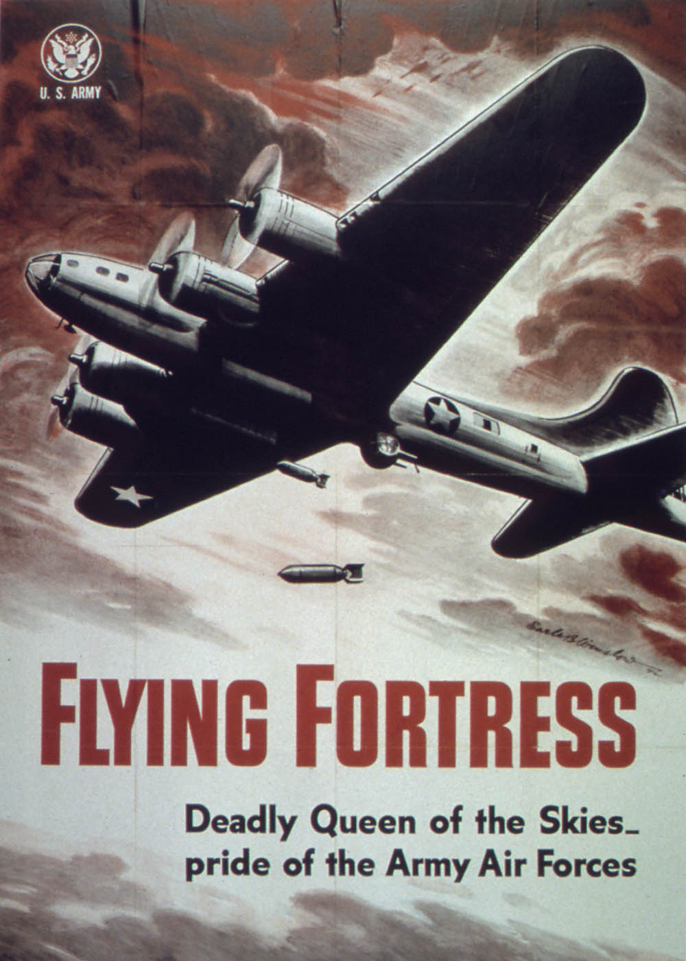 B-17 Flying Fortress: Deadly Queen of the Skies... pride of the Army Air Forces